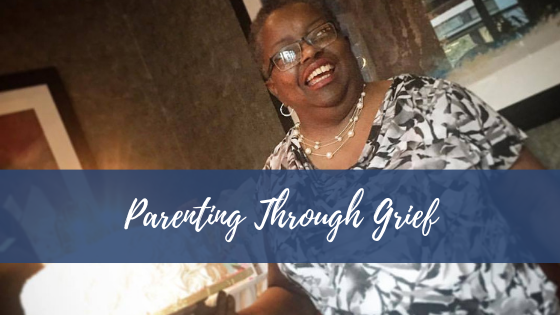 Parenting Through Grief