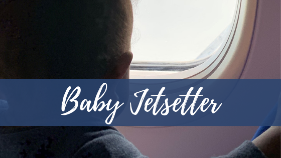 Baby Jetsetter: Flying the Friendly Skies